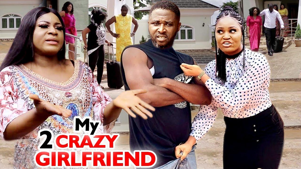 Download My 2 Crazy Girlfriend Complete Season - Destiny Etiko/Chizzy Alichi 2020 New Nigerian Movie