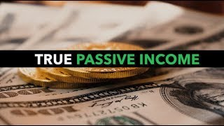 Truth About PASSIVE INCOME!