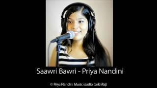 Video Saawri Bawri (Original) - Priya Nandini download MP3, 3GP, MP4, WEBM, AVI, FLV Juli 2018