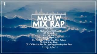 Tuyển Tập Những Bài Mix Rap Hay Nhất Masew 2017   B S N L 2   The Best Of Masew 2017