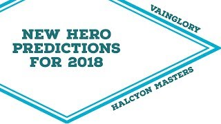 11 New Hero Predictions for Vainglory in 2018