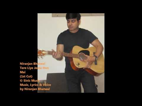 Tere Liye Jeeta Hu Mai..Love Song..By Niranjan Bhatwal