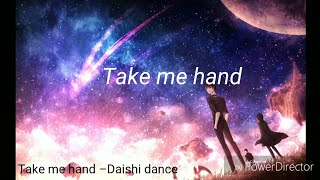 【中字】DAISHI DANCE–Take Me Hands 中英歌詞