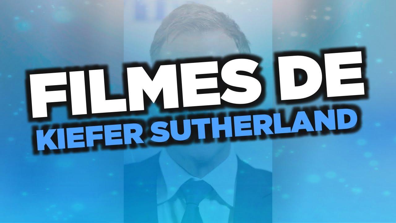 Kiefer Sutherland Filme
