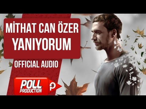 MİTHAT CAN ÖZER - YANIYORUM ( OFFICIAL AUDIO )
