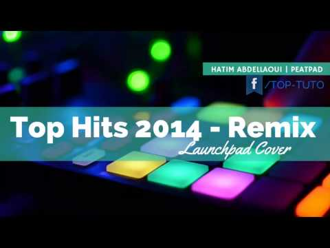 Top Hits 2014 - Remix (Launchpad Remix)