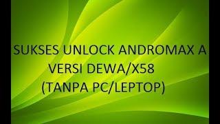 Andromax A Versi X58/DEWA Sukses DUAL GSM WORK 100 Tanpa PC