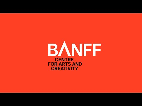Announcing! Banff Centre for Arts and Creativity