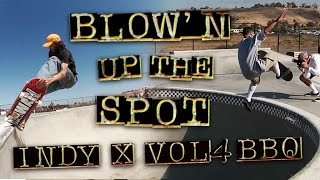 Blow'n Up the Spot | Independent Trucks x Vol.4 | BBQ at Prince Park