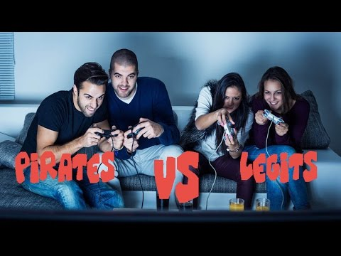 Pirate VS Legit Gamers !!!!!!!!!!!1