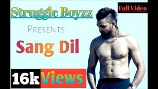 Sang Dil Struggle Boyzz Full Video Song