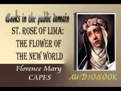 St. Rose of Lima : The Flower of the New World audiobook Florence Mary CAPES