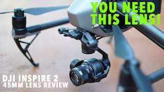 DJI INSPIRE 2 45MM Lens Review YOU NEED THIS LENS!