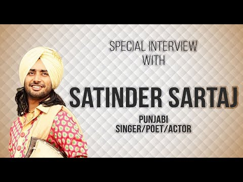 Special Interview with Satinder Sartaj