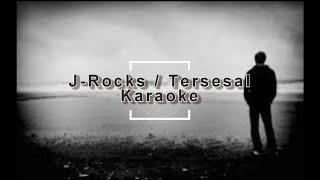 J-Rocks - Tersesal (Karaoke) March 2021