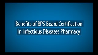 Benefits of BPS Board Certification In Infectious Diseases Pharmacy