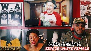 MAC LETHAL- SINGLE WHITE FEMALE (REACTION) 🤪🤔🙄