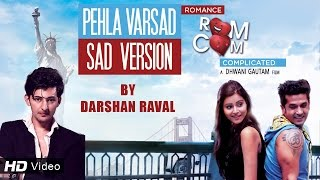 Download Hindi Video Songs - Pehla Varsad | Sad Version | Darshan Raval | Romance Complicated | Red Ribbon Music