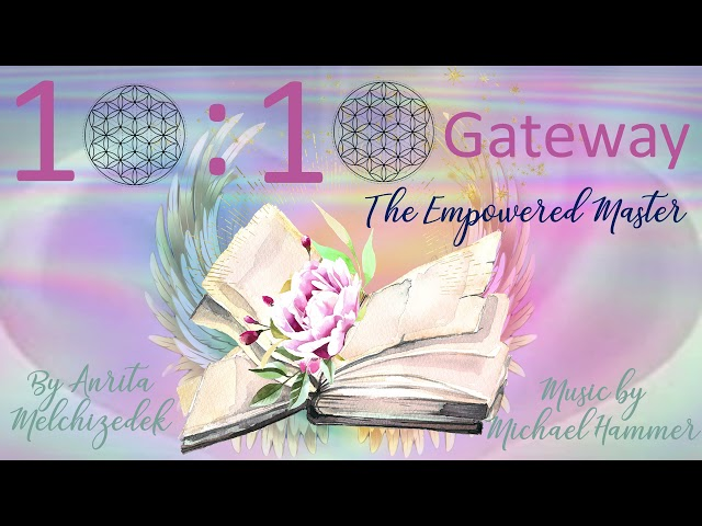 The Empowered Master and the 10-10 Gateway of New Beginnings