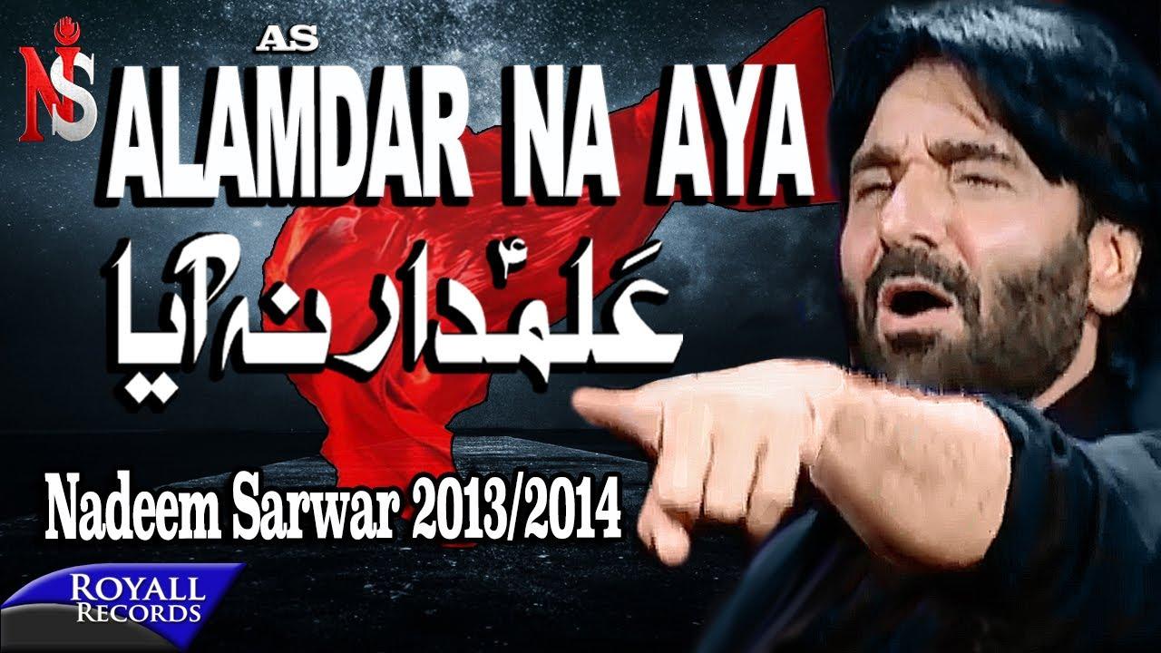Nadeem Sarwar | Alamdar Na Aaya | 2013-2014 | علمدارنا ایا