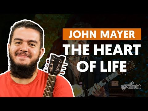 The Heart Of Life - John Mayer (aula De Violão)
