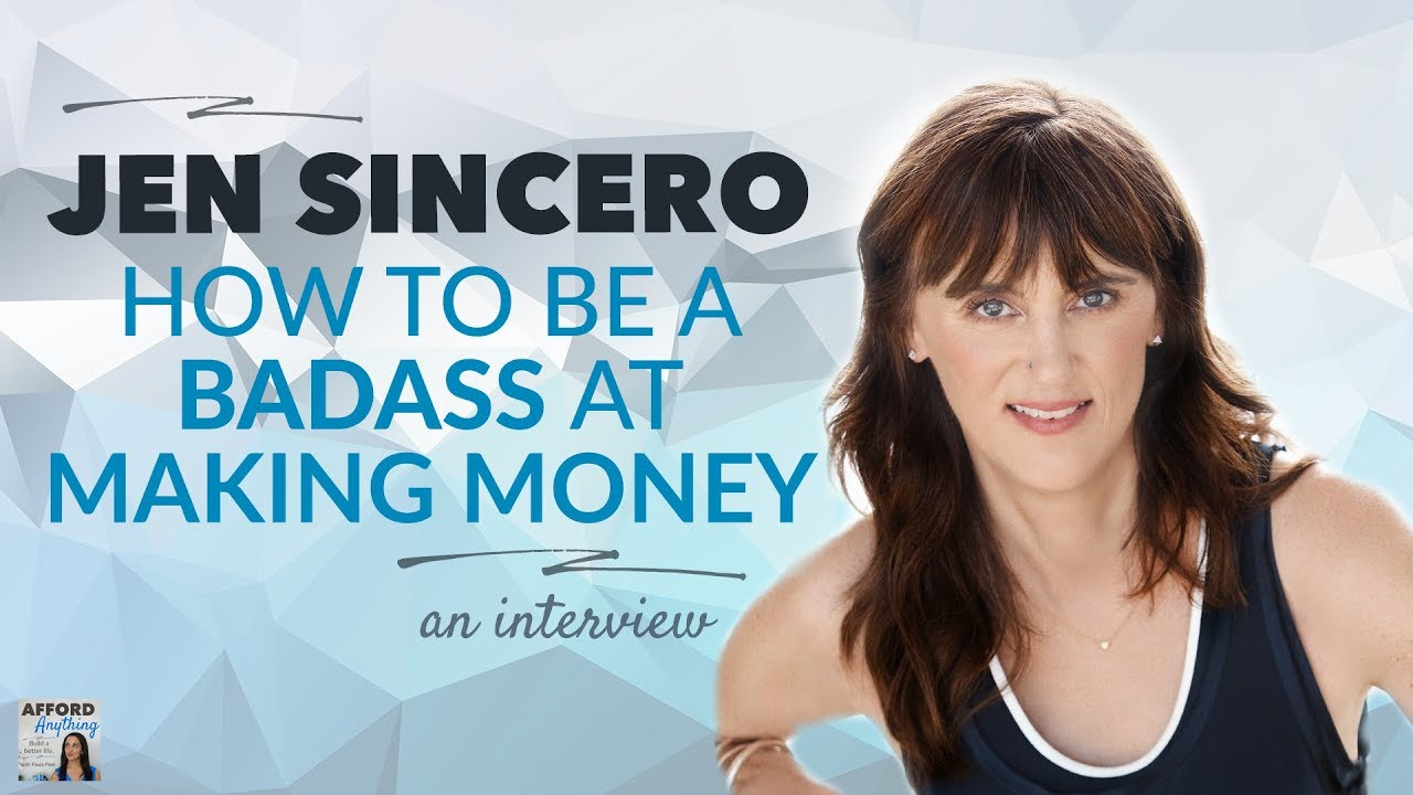 Jen Sincero How To Be A Badass At Making Money Afford Anything
