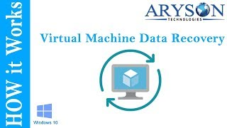 How to Perform Virtual Disaster Recovery by Aryson Virtual Machine Data Recovery