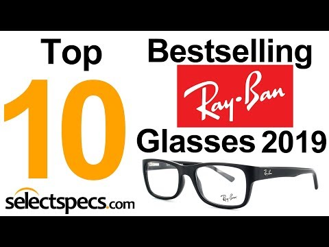 Top 10 Bestselling Ray Ban Glasses 2019 - With Selectspecs.com