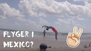 VLOGG: FLYGER I MEXICO?