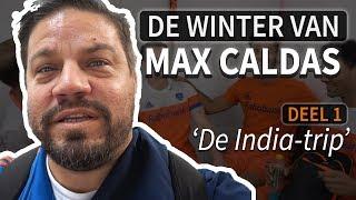 DE WINTER VAN MAX CALDAS - De India-trip met Oranje