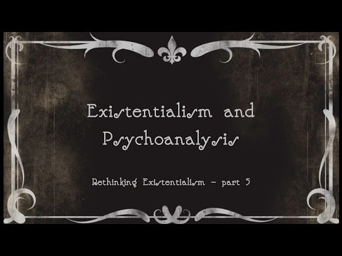 5.  Existentialism and Psychoanalysis