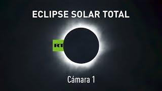 Eclipse (Cámara 1): El primer eclipse solar total en Norteamérica en los últimos 40 años