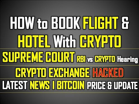 Book Flights & Hotel With Bitcoin I Supreme Court Crypto Latest Update I Exchange Hacked