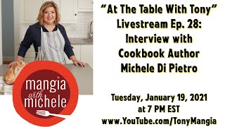 'At The The Table With Tony' Livestream Show Ep. 28: Interview w/ Cookbook Author Michele Di Pietro
