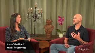 """Aspen Talks Health - """"Fitness for Longevity"""""""