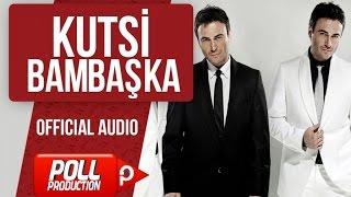 Kutsi - Bambaşka - ( Audio )