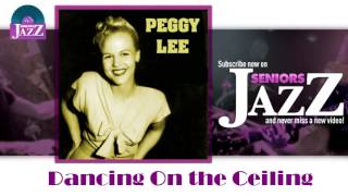 Peggy Lee - Dancing On the Ceiling (HD) Officiel Seniors Jazz