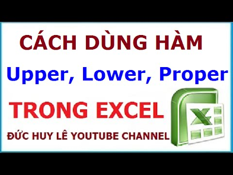 Cách dùng hàm Upper, Lower, Proper trong Excel