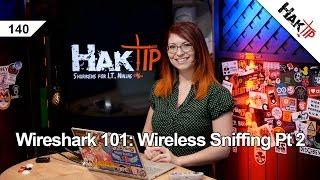 Wireshark 101: Wireless Sniffing Pt 2 - HakTip 140