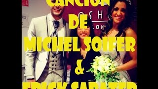 Cancion de Michel Soifer & Erick Sabater - Combate 2014