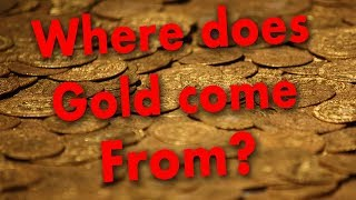 Where Does Gold Come From? - IDEA #30