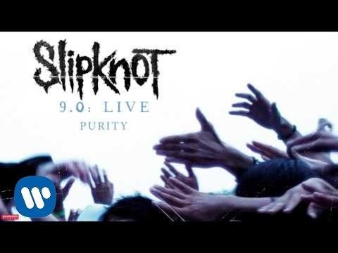 Slipknot - Purity LIVE (Audio)
