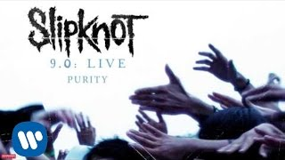 Slipknot - Purity LIVE (Audio)