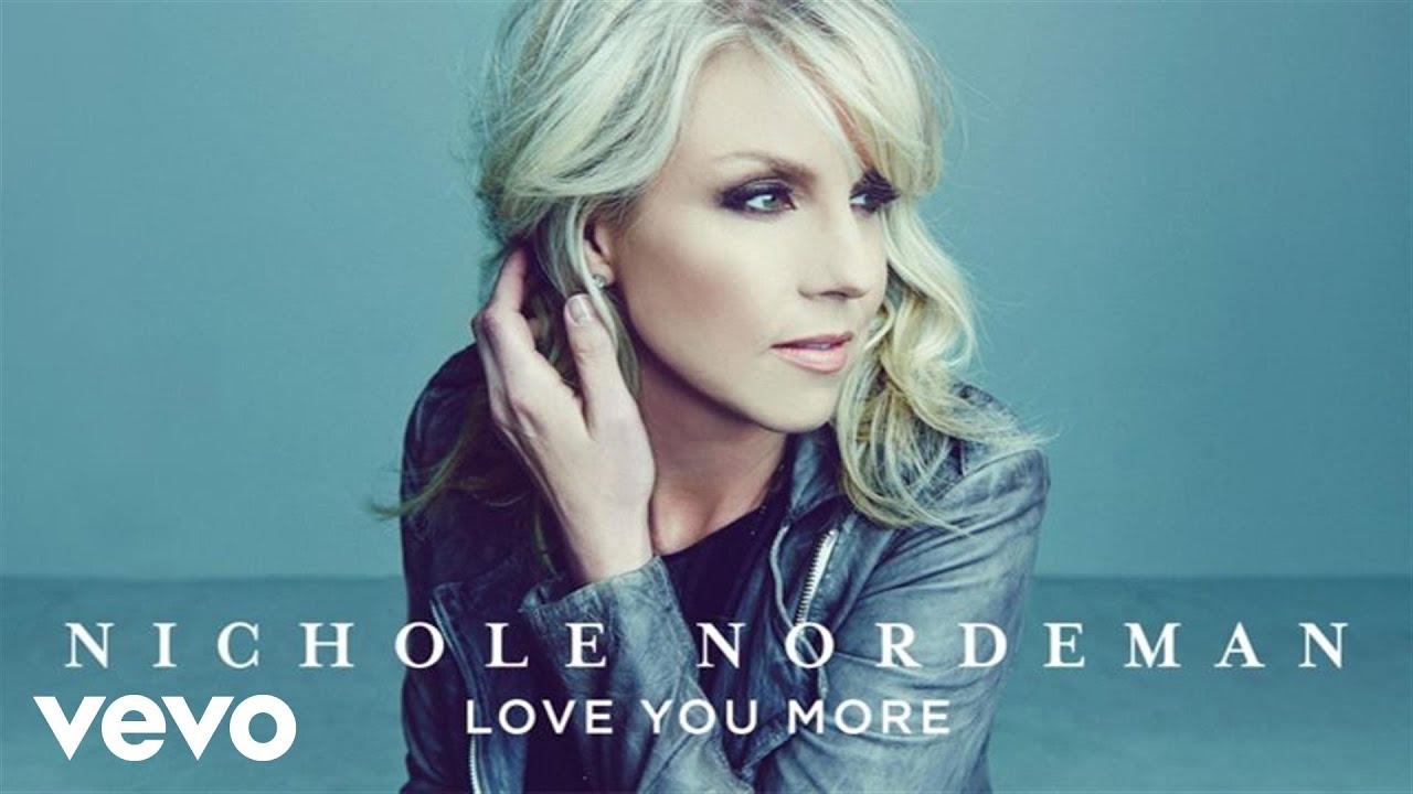 nichole-nordeman-love-you-more-audio-nicholenordemanvevo