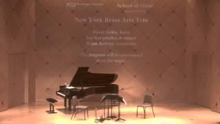 Guest Artist Series: New York Brass Arts Trio; Recital Starts 10/20/2015 7:30 PM Arizona Time