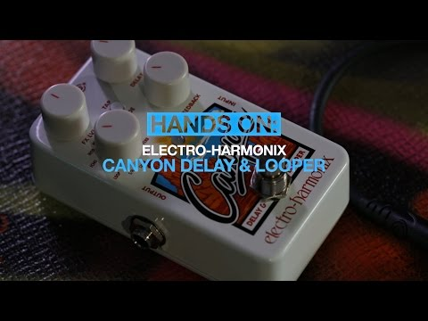 Electro-Harmonix Canyon delay & looper pedal - MusicRadar hands-on