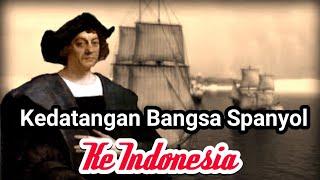 Sejarah Indonesia  - Kedatangan Bangsa Spanyol ke Indonesia