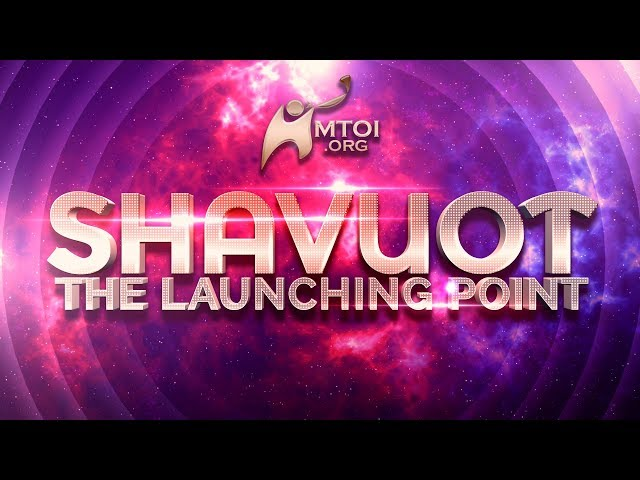 Shavuot: The Launching Point