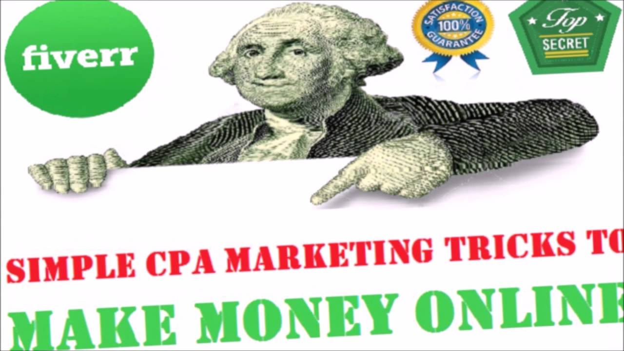 I Will Teach You Simple Cpa Marketing Tricks To Make Money