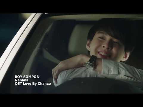 BOY SOMPOB - NANANA (OST Love By Chance บังเอิญรัก)   OPV
